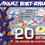 Mouez port Rhu 20 ans de chants marins
